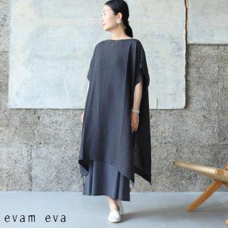 evam eva(エヴァム エヴァ) 【2021ss新作】リネンポンチョ / linen poncho stone gray (86) E211T122