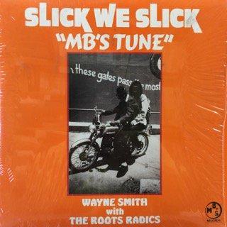 """ウェイン・スミス/スリック・ウィー・スリック""""MB's・チューン"""
