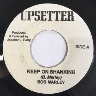BOB MARLEY/KEEP ON SHANKING