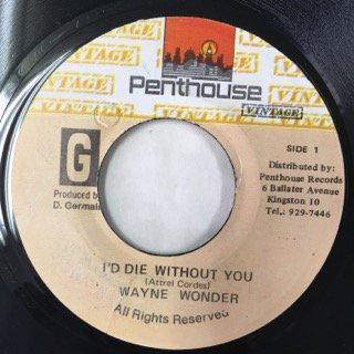 WAYNE WONDER/I'D DIE WITHOUT YOU