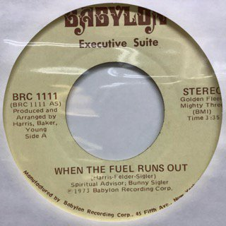 Executive Suite/When The Fuel Runs Out