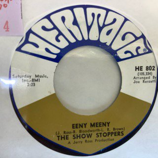 THE SHOW STOPPERS/EENY MEENY