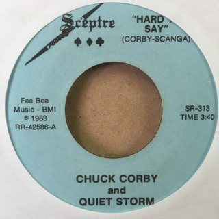 CHUCK CORBY&QUIET STORM/HARD TO SAY