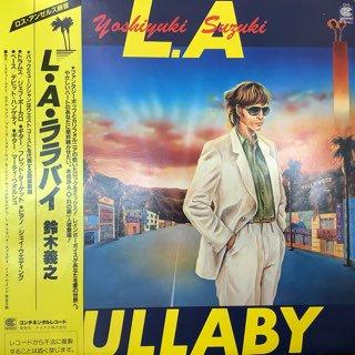鈴木義之/ L・Aララバイ Yoshiyuki Suzuki/ L.A LULLABY