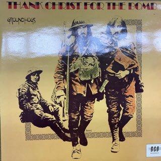 グランドホッグス(THE GROUNDHOGS)/サンク・キリスト・フォー・ザ・ボム(THANK CHRIST FOR THE BOMB)