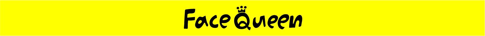 Face Queen
