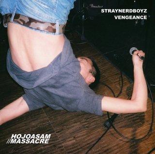HOJOASAM//STRAYNERDBOYZ VENGEANCE