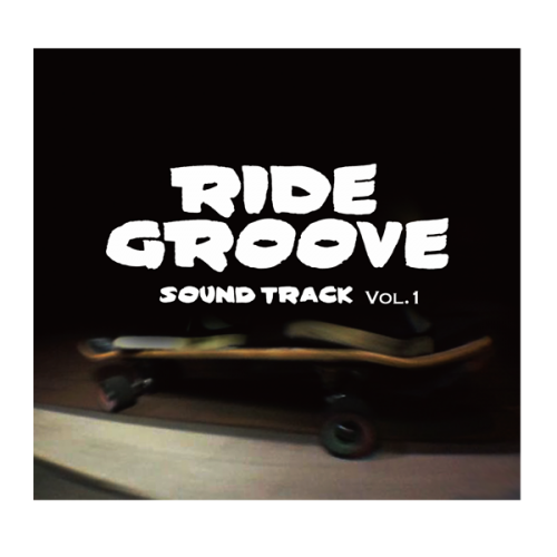 RIDE GROOVE / SOUNDTRACK Vol.1