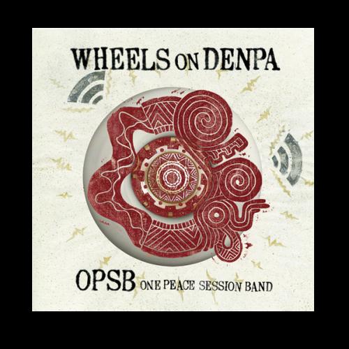 OPSB / WHEELS on DENPA