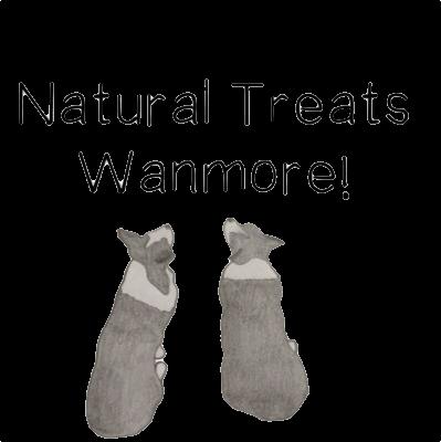 Natural Treats Wanmore!