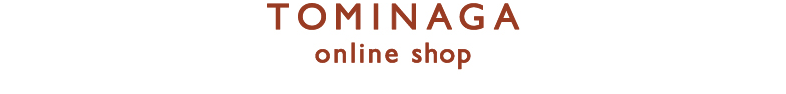 TOMINAGA  Online shop