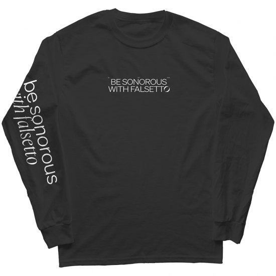 【長袖Tシャツ】 BE SONOROUS WITH FALSETTO L/S TEE (BLACK or WHITE)