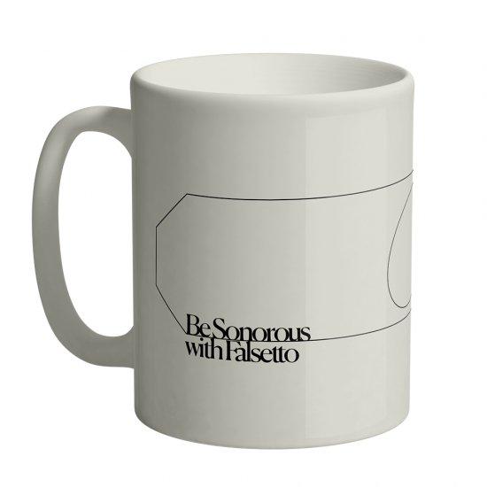 【マグカップ】 BE SONOROUS WITH FALSETTO MUG