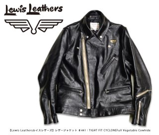 【Lewis Leathers/ルイスレザーズ】レザージャケット/ ♯441T:TIGHT FIT CYCLONE/Full Vegetable Cowhide