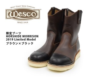 【Wesco/ウエスコ】限定ブーツ/HORSHIDE MORRISON 2019 Limited Model