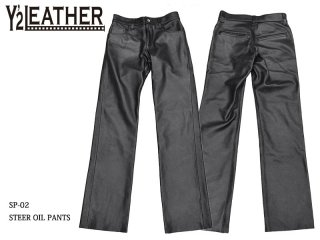 【Y'2 LEATHER/ワイツーレザー】レザーパンツ/SPー02:STEER OIL PANTS