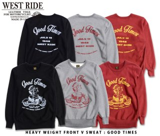 【WESTRIDE/ウエストライド】HEAVY WEIGHT FRONT V SWEAT : GOOD TIMES