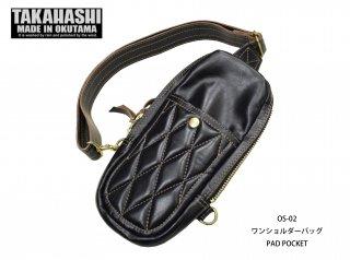 【TAKAHASHI MADE IN OKUTAMA/タカハシ メイドイン オクタマ】ワンショルダーバッグ/OS-02 PAD POCKET