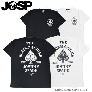 【JOHNNY SPADE/ ジョニースペード】 Tシャツ/JSRD-01 DEATH OR GLORY