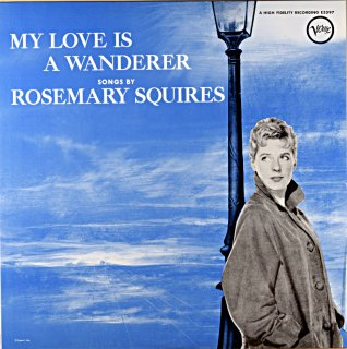 MY LOVE IS A WANDERER SONGS BY ROSEMARY SQUIRES