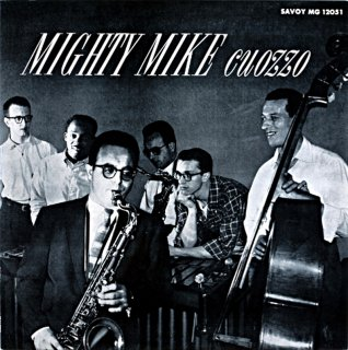 MIGHTY MIKE / MIKE CUOZZO