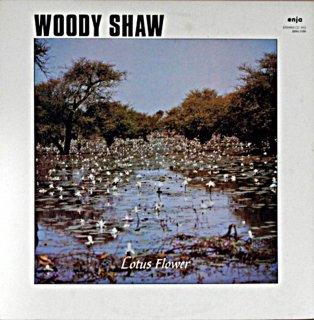 WOODY SHAW LOTUS FLOWER