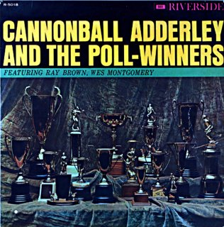 CANNONBALL ADDERLEY AND THE POLL-WINERS