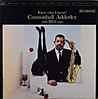 CANNONBALL ADDERLEY KNOW WHAT I MEAN?