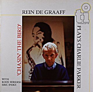 REIN DE GRAAFF CHASIN' THE BIRD Holland盤