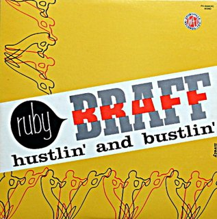 RUBY BRAFF / HUSTLIN' AND BUSTLIN'