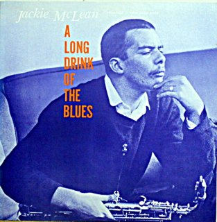 JACKIE McLEAN A LONG DRINK FO THE BLUES