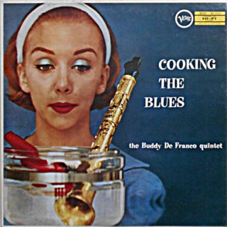 COOKING THE BLUES / THE BUDDY DeFRANCO QUINTET