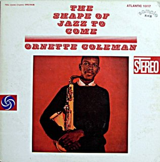 ORNETTE COLEMAN THE SHAPE OF JAZZ TO COME