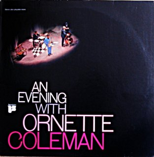 AN EVENING WITH ORNETTE COLEMAN 2枚組