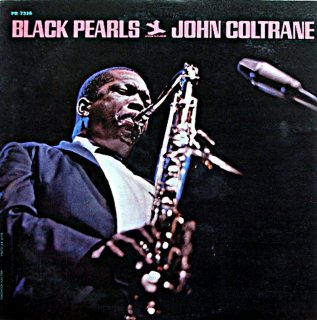 JOHN COLTRANE BLACK PEARLSE