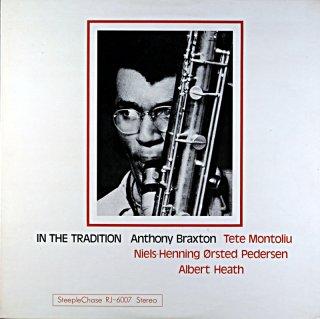 IN THE TRANDITION ANTHONY BRAXTON TETE MONTOLIU