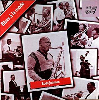 BUDD JOHNSON BLUES A LA MODE (Affinity盤)