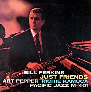 BILL PERKINS JUST FRIENDS