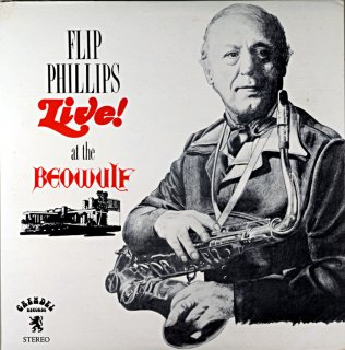 FLIP PHILLIPS LIVE AT THE BEOWULF Us盤