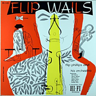 FLIP WAILS FLIP PHILLIPS AND HIS ORCHESTRA