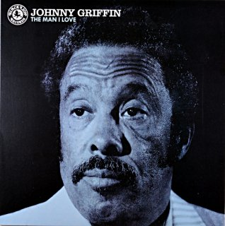 THE MAN I LOVE JOHNNY GRIFFIN Us盤