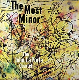 THE MOST MINOR THE JOHN LaPORTA QUARTET