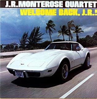 J.R.MONTEROSE QUARTET WELCOME BACK J.R !