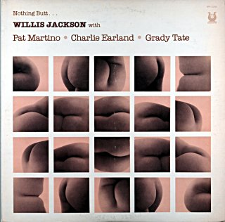 NOTHING BUT... WILLIS JACKSON WITH PAT MARTION Original盤