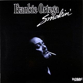 FRANKIE ORTEGA SMOKIN'
