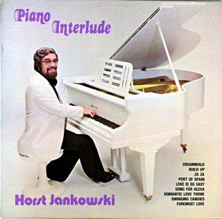 HORST JANKOWSKI / PIANO INTERLUDE Original盤