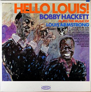 HELLO LOUIS ! BOBBY HACKETT PLAYS THE MUSIC OF LOUIS ARMSTRONG Us盤