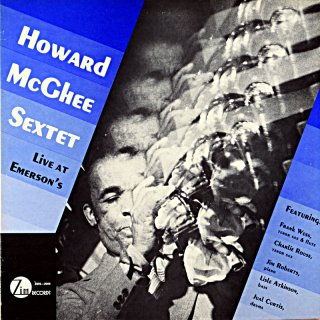 HOWARD McGHEE SEXTET LIVE AT EMERSON'S Uk盤