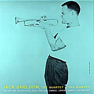JACK SHELDON THE QUARTET & QUINTET