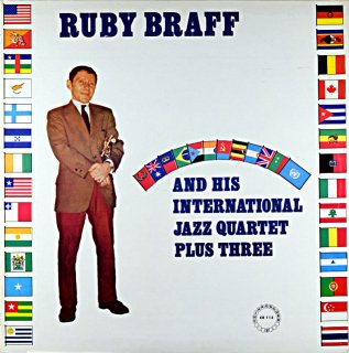 RUBY BRAFF AND HIS INTERNATIONAL JAZZ QURTET Us盤